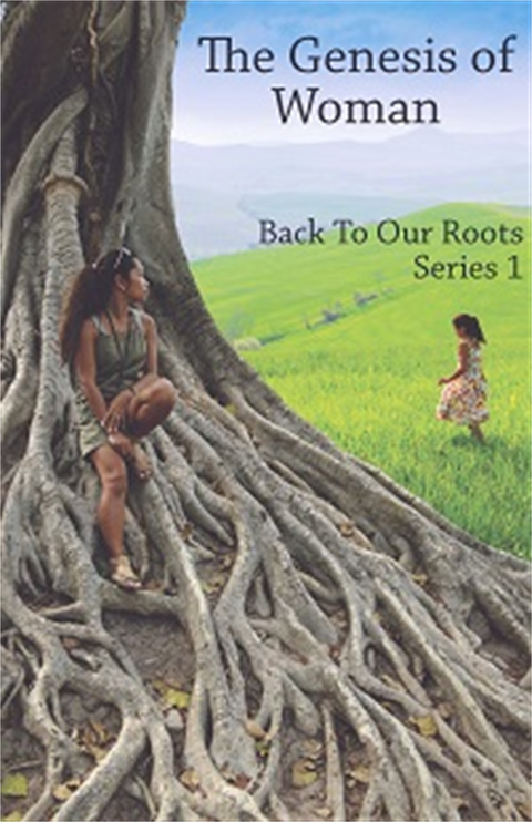 THE GENESIS OF WOMAN: Back to Our Roots (Series 1) - Video Download